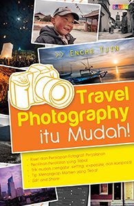 travel-photography-itu-mudah!